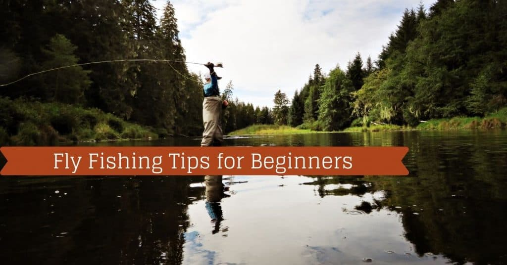 Fly Fishing Tips for Beginners - Fishstainable